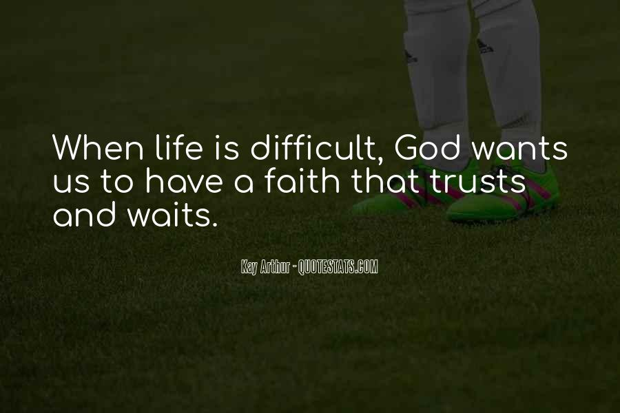 When Life Is Difficult Quotes #1602198