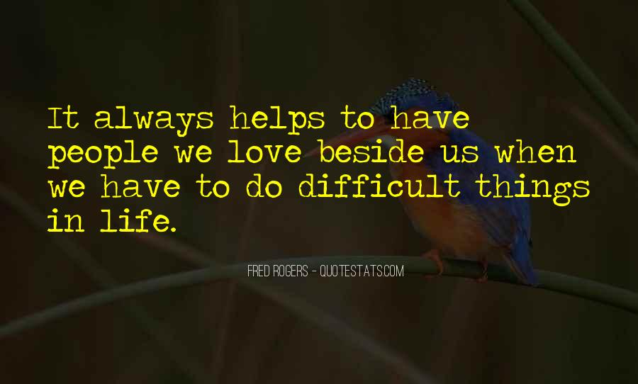 When Life Is Difficult Quotes #1705473