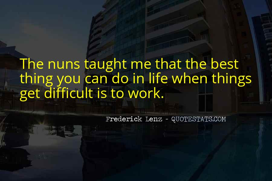 When Life Is Difficult Quotes #1793157