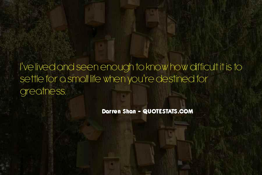 When Life Is Difficult Quotes #518559
