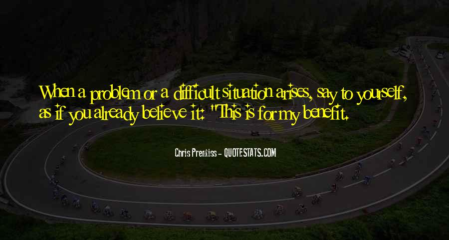 When Life Is Difficult Quotes #915477