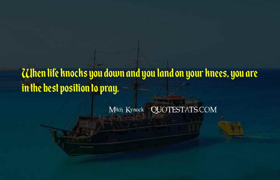 When Life Knocks You Down Pray Quotes #448291