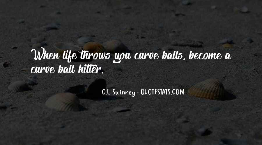 When Life Throws Something At You Quotes #109973