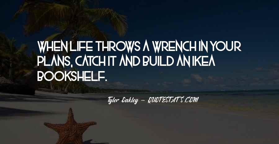 When Life Throws Something At You Quotes #131895