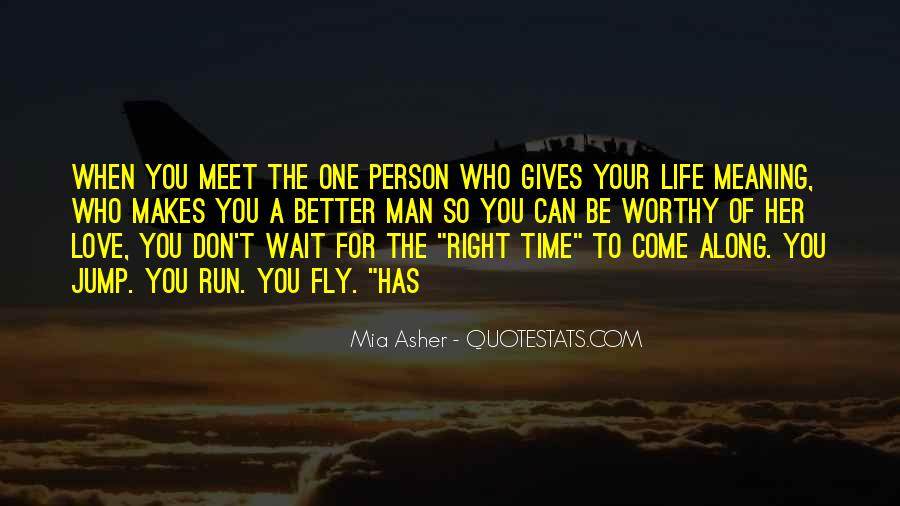 When The Time's Right Love Quotes #1472590