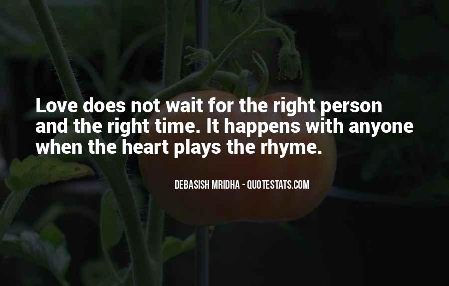 When The Time's Right Love Quotes #529587