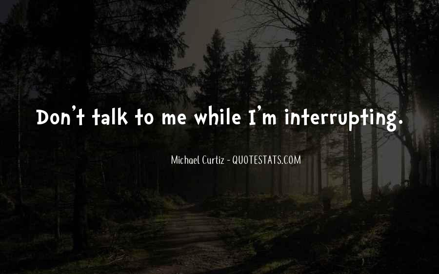 When U Dont Talk To Me Quotes #1209733