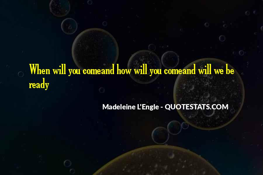 When Will You Come Quotes #97361