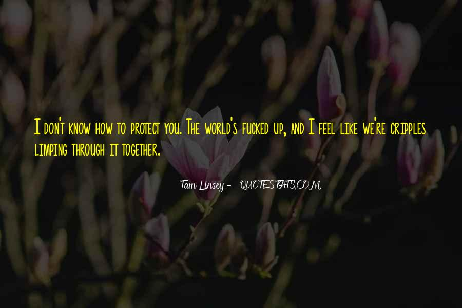 When You Feel All Alone In This World Quotes #11281