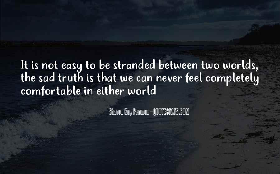 When You Feel All Alone In This World Quotes #14564