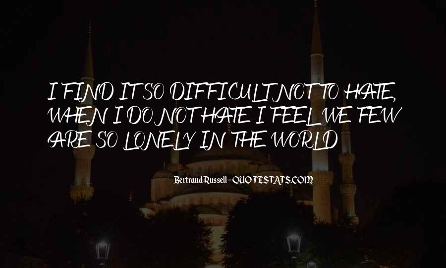 When You Feel All Alone In This World Quotes #62944