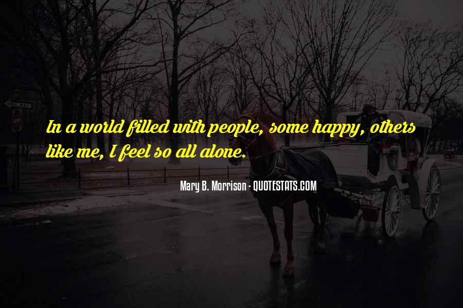 When You Feel All Alone In This World Quotes #63091