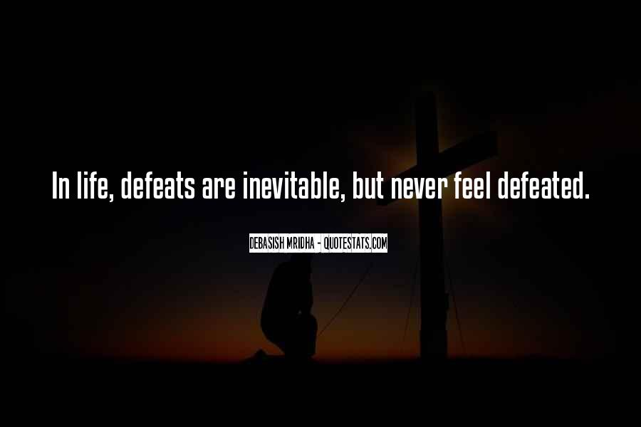 When You Feel Defeated Quotes #1257683