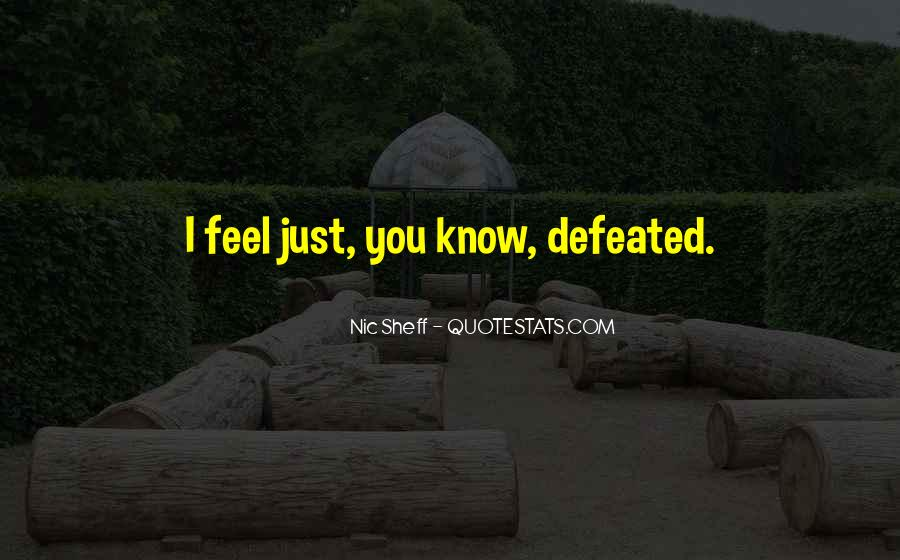 When You Feel Defeated Quotes #1316022