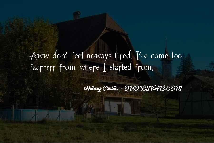 When You Feel Tired Quotes #442975