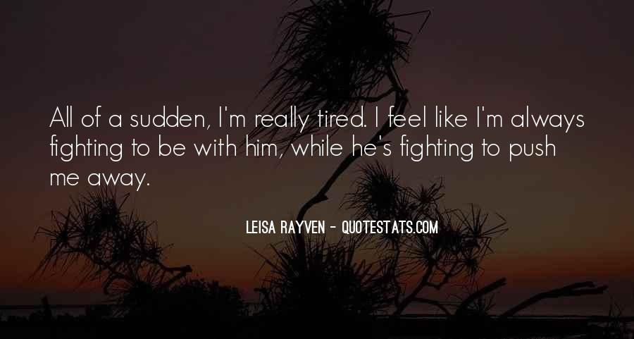 When You Feel Tired Quotes #489691