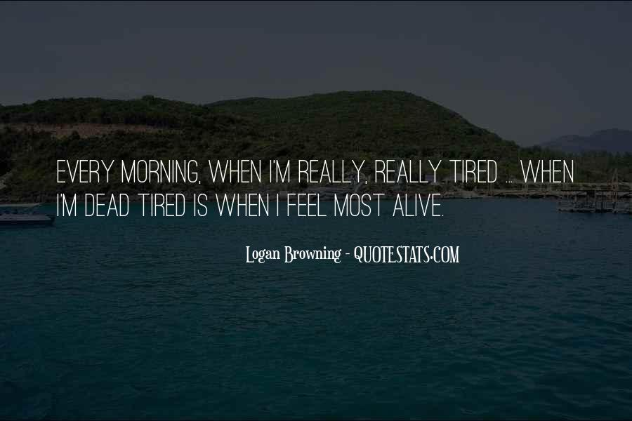 When You Feel Tired Quotes #551227