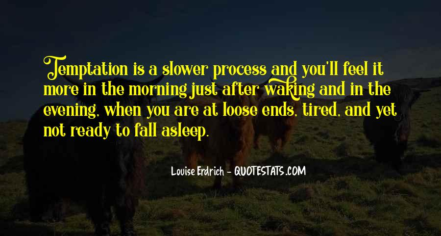 When You Feel Tired Quotes #975318
