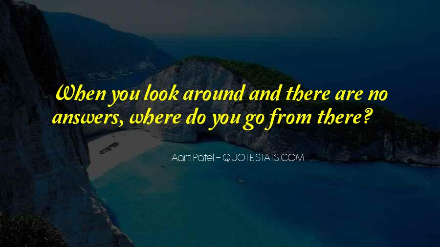 When You Look Around Quotes #937155