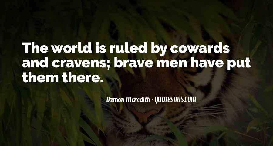Quotes About Bravery And Cowardice #1301445