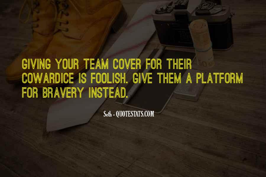 Quotes About Bravery And Cowardice #1815530