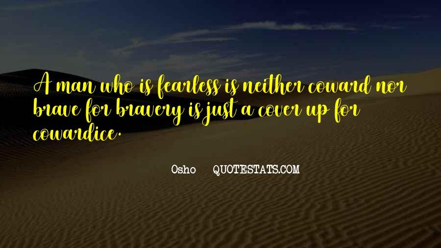 Quotes About Bravery And Cowardice #1875474