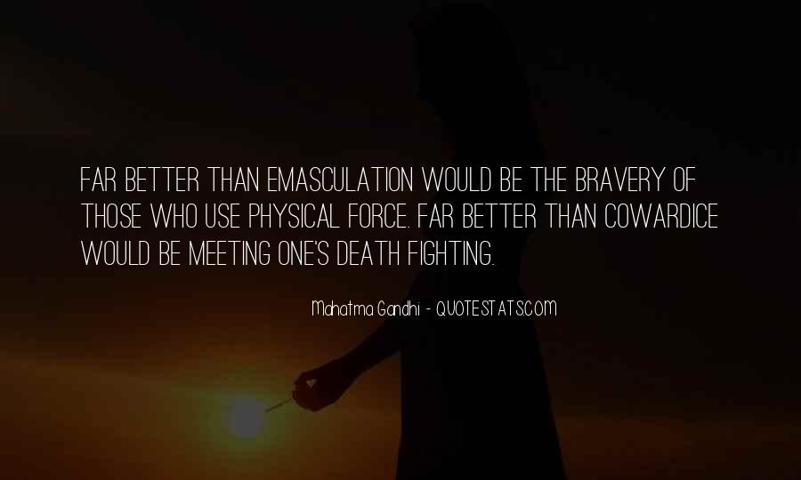 Quotes About Bravery And Cowardice #419821