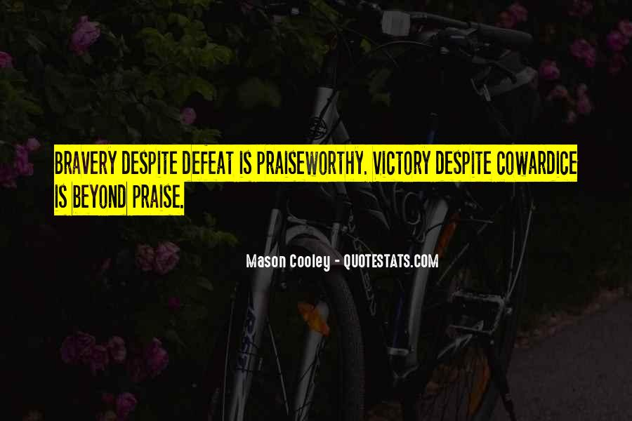 Quotes About Bravery And Cowardice #597790