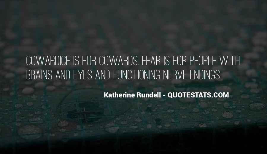 Quotes About Bravery And Cowardice #913857
