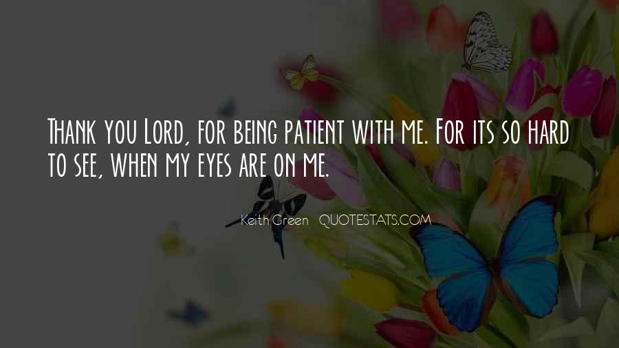 Quotes About Being Patient With Me #403186