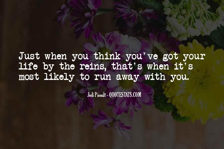 When You Want To Run Away From Life Quotes #136345