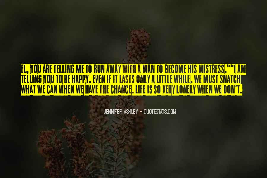 When You Want To Run Away From Life Quotes #139728
