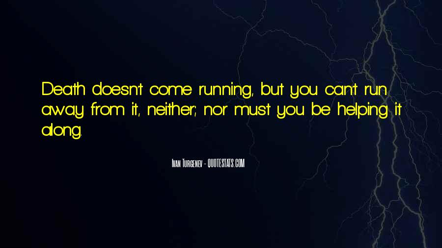 When You Want To Run Away From Life Quotes #254434