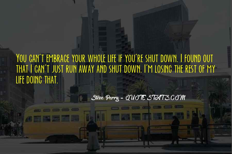 When You Want To Run Away From Life Quotes #271874