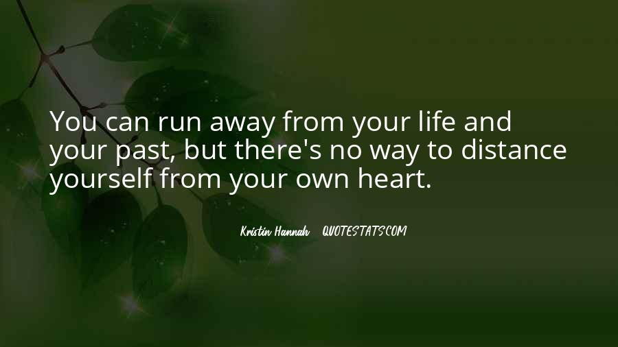 When You Want To Run Away From Life Quotes #321253