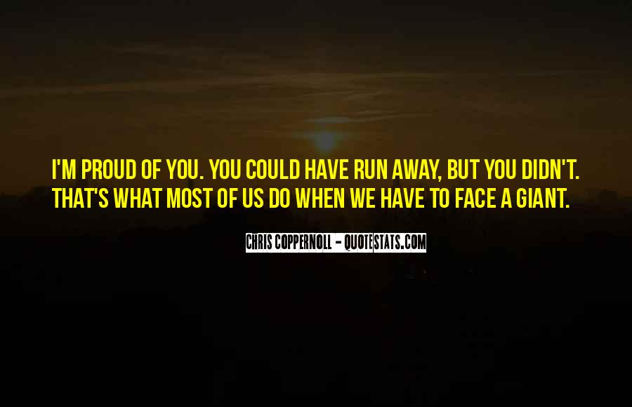 When You Want To Run Away From Life Quotes #335122