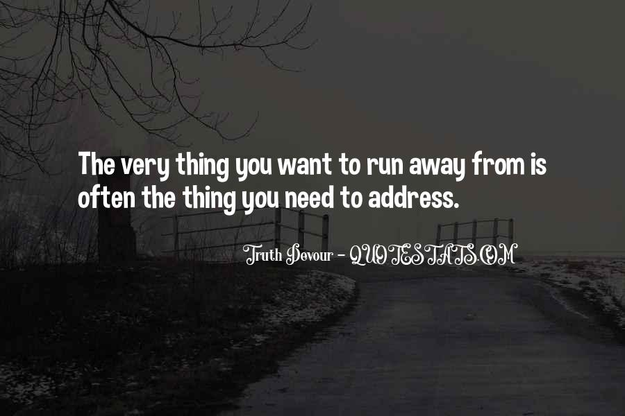 When You Want To Run Away From Life Quotes #382927