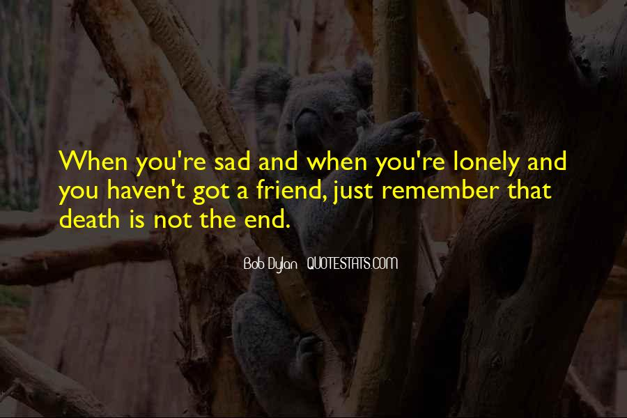 When You're Lonely Quotes #395152