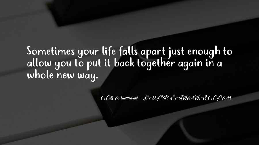 When Your Whole Life Falls Apart Quotes #1499047
