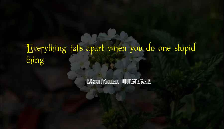When Your Whole Life Falls Apart Quotes #1588568