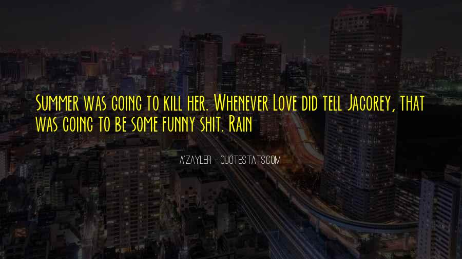 Where Is Summer Funny Quotes #1207172