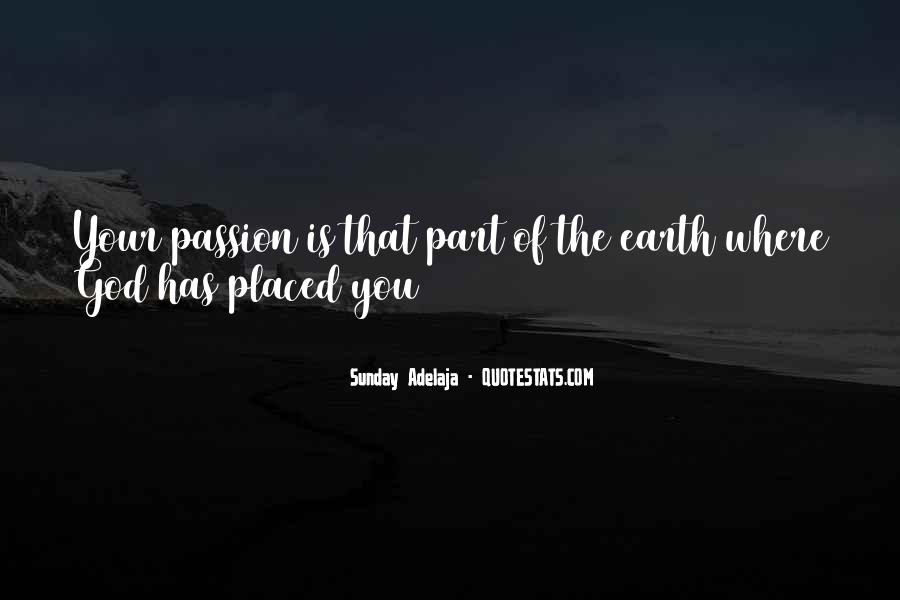 Where Is The Passion Quotes #1385086