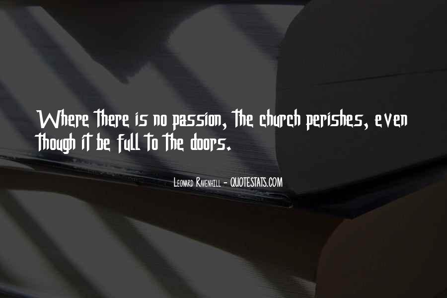 Where Is The Passion Quotes #1622280