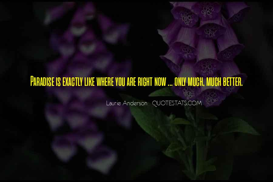 Where You Are Right Now Quotes #1200930