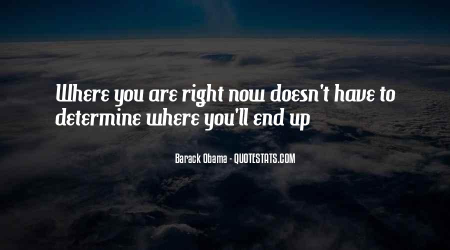 Where You Are Right Now Quotes #1268461