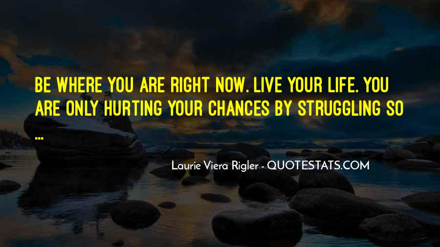 Where You Are Right Now Quotes #1419562