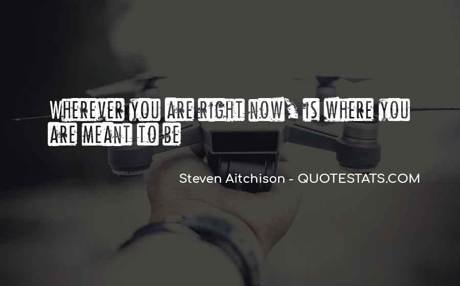 Where You Are Right Now Quotes #372227