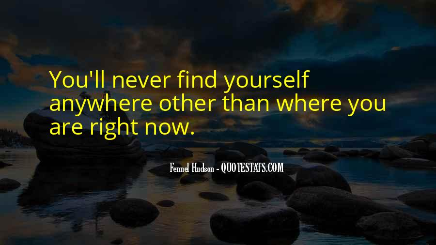Where You Are Right Now Quotes #448044