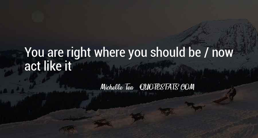 Where You Are Right Now Quotes #72957