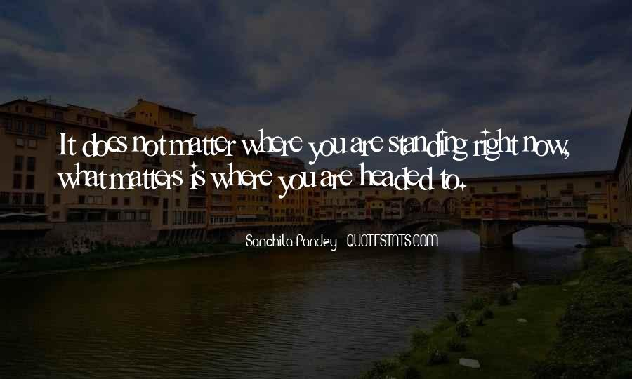 Where You Are Right Now Quotes #862855